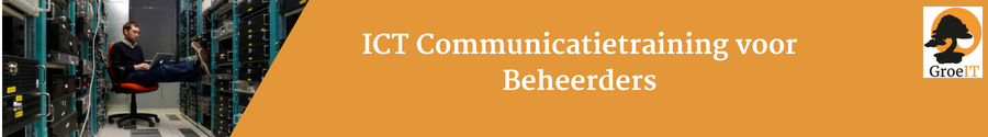 Communicatie competenties training voor IT Beheerders